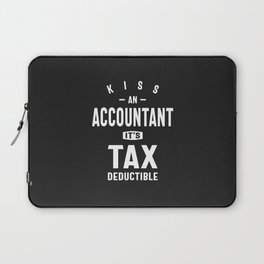 Kiss an Accountant. It's Tax Deductible Laptop Sleeve