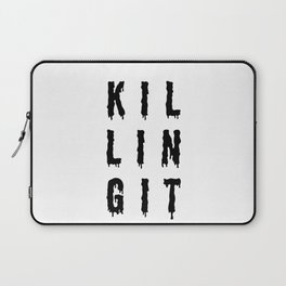 KILLING IT | Art Saying Quotes Laptop Sleeve