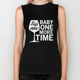 Sip Me Baby One More Time Biker Tank