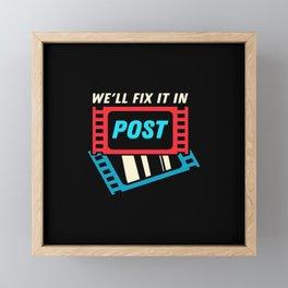 We'll fix It In Post Framed Mini Art Print