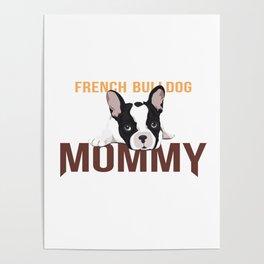 Cute French Bulldog Dog Mommy Poster