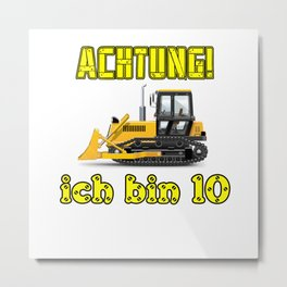 Achtung! Ich bin 10 Geburtstag baufahrzeuge Metal Print