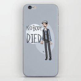 nobody DIED iPhone Skin