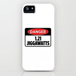 Danger 1.21 Jiggawatts iPhone Case