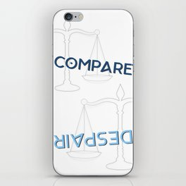 To compare is to despair iPhone Skin