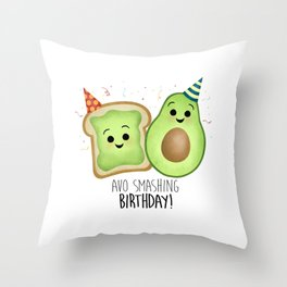 Avo Smashing Birthday - Avocado Toast Throw Pillow