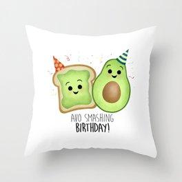 Avo Smashing Birthday - Avocado Toast Throw Pillow