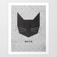 cats Art Prints featuring MEOW by Wesley Bird
