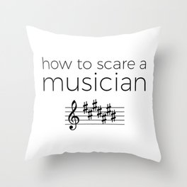 How to scare a musician Throw Pillow