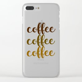 COFFEE COFFEE COFFEE Clear iPhone Case