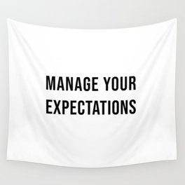 Manage Your Expectations Wall Tapestry