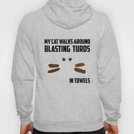 My cat walks around blasting turds in towels Hoody