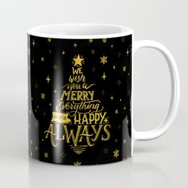 Merry Everything and a Happy Always Coffee Mug