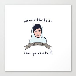 Nevertheless, Malala Yousafzai Persisted Canvas Print