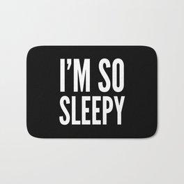 I'M SO SLEEPY (Black & White) Bath Mat