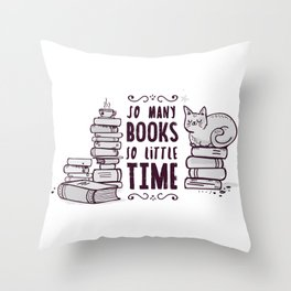 So Many Books So Little Time! Throw Pillow