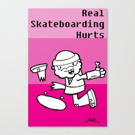 Real Skateboarding Hurts. Canvas Print