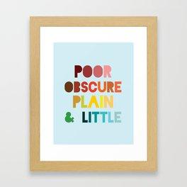 Poor & Obscure Framed Art Print