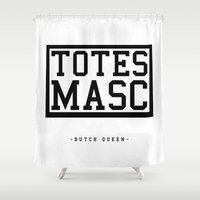 totes Shower Curtains featuring Totes Masc - Classic by lessdanthree