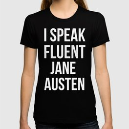 I Speak Fluent Jane Austen T-shirt