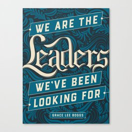 We Are the Leaders Canvas Print