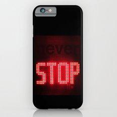 NEVER STOP iPhone 6s Slim Case