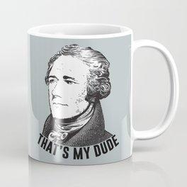 That's My Dude! Coffee Mug