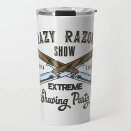 Crazy Razor Show Travel Mug