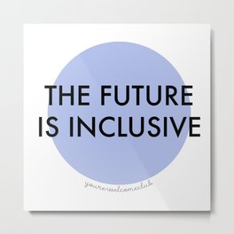 The Future Is Inclusive - Blue Metal Print