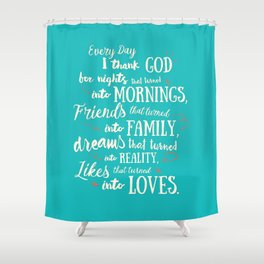Thank God, inspirational quote for motivation, happy life, love, friends, family, dreams, home decor Shower Curtain