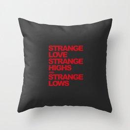 Strange love | Djs gift Throw Pillow