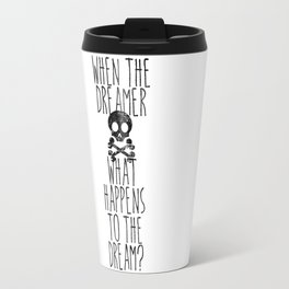 The end of dreams Travel Mug