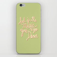 And if the Music is good you Dance iPhone & iPod Skin