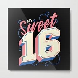 My Sweet 16 Birthday Metal Print