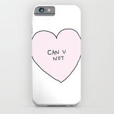 CAN U NOT iPhone 6s Slim Case