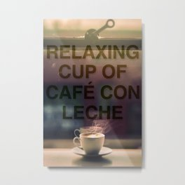 RELAXING CUP OF CAFE CON LECHE Metal Print