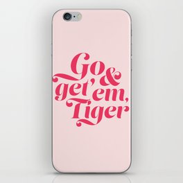 Go and Get'Em Tiger - Pink iPhone Skin