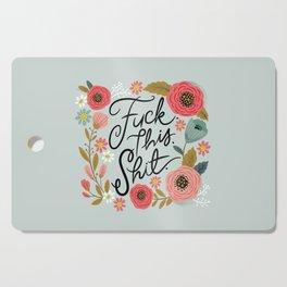 Pretty Swe*ry: F this Sh*t Cutting Board