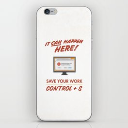 It Can Happen Here - Save Your Work! - PC Version iPhone Skin