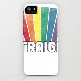 Why is straight the default t shirt LGBT funny iPhone Case