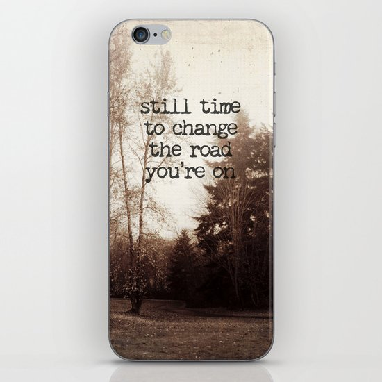 still time to change the road you're on iPhone & iPod Skin
