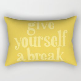 Give Yourself a Break Rectangular Pillow