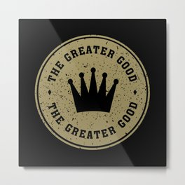 Greater Good (gold) Metal Print