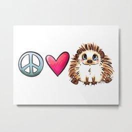 Peace, Love and Hedgehogs Metal Print