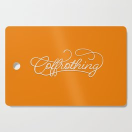 Coffrothing - Coffee lover hand lettering script typographic froth art Cutting Board