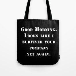 Survived your company Tote Bag