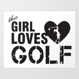 Girl Loves Golf Art Print