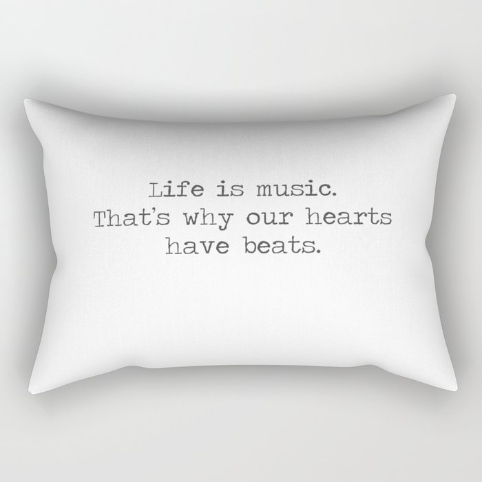 Life is music -quote Rectangular Pillow