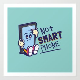 Not Smart Phone. Art Print