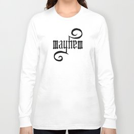 Unleash MAYHEM Long Sleeve T-shirt